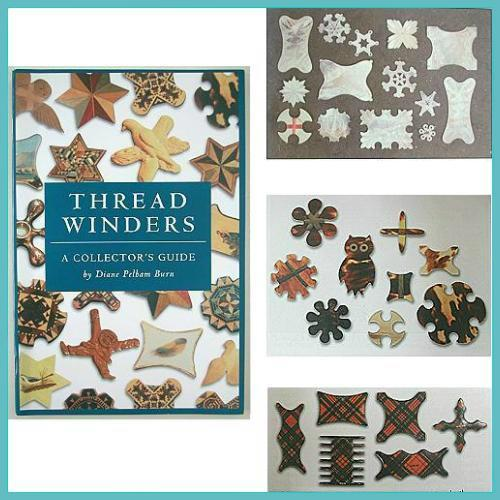 The Best Reference Book on Thread Winders * by Diane Pelham Burn
